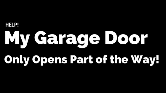 help my garage door only opens part of the way